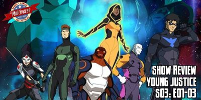 Young Justice Show Review S03 E01-03 Week 1 Banner